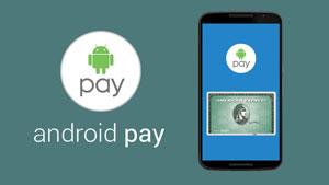 رونمایی از سرویس Andorid Pay توسط Google